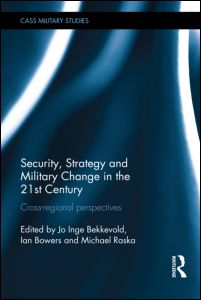 Security, Strategy and Military Change in the 21st Century